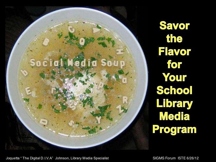 "Joquetta "" The Digital D.I.V.A"" Johnson, Library Media Specialist   SIGMS Forum ISTE 6/26/12"