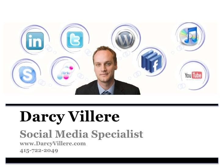 Darcy Villere<br />Social Media Specialistwww.DarcyVillere.com415-722-2049<br />