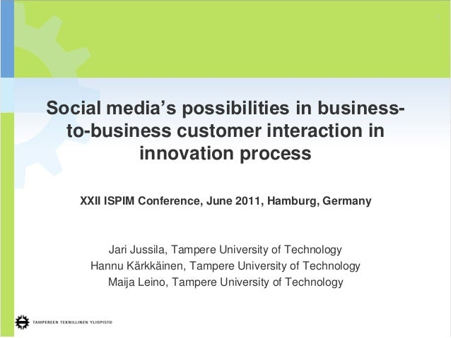 1Social media's possibilities in business-  to-business customer interaction in          innovation process   XXII ISPIM C...