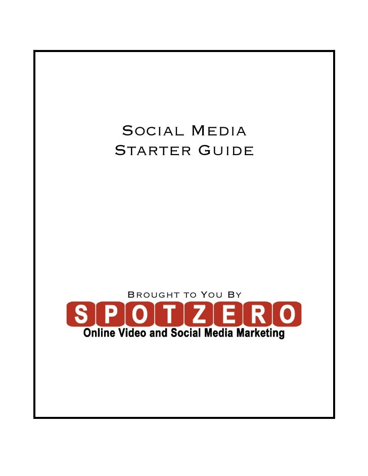 Social Media Starter Guide      Brought to You By