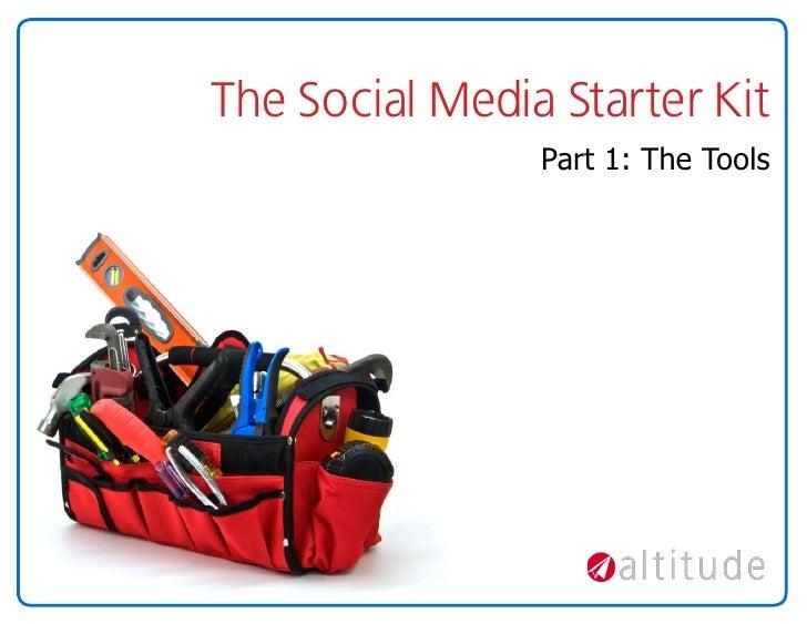 The Social Media Starter Kit                 Part 1: The Tools