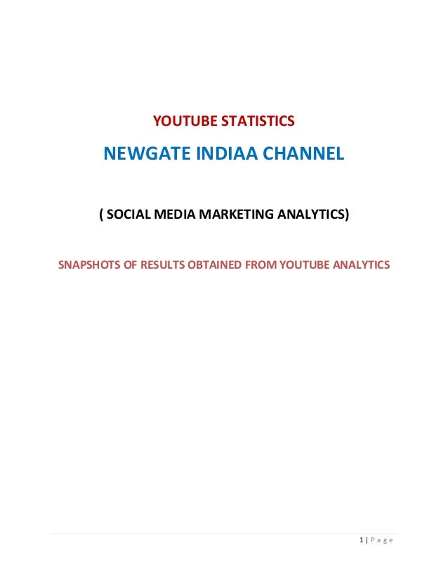 YOUTUBE STATISTICS       NEWGATE INDIAA CHANNEL      ( SOCIAL MEDIA MARKETING ANALYTICS)SNAPSHOTS OF RESULTS OBTAINED FROM...