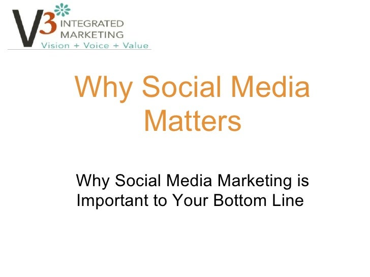 Why Social Media Matters  Why Social Media Marketing is Important to Your Bottom Line
