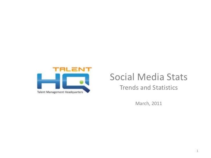 Social Media Stats  Trends and Statistics March, 2011 v