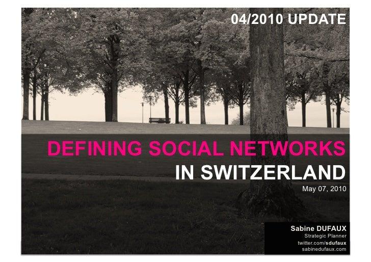 04/2010 UPDATE         DEFINING SOCIAL NETWORKS                IN SWITZERLAND                                             ...