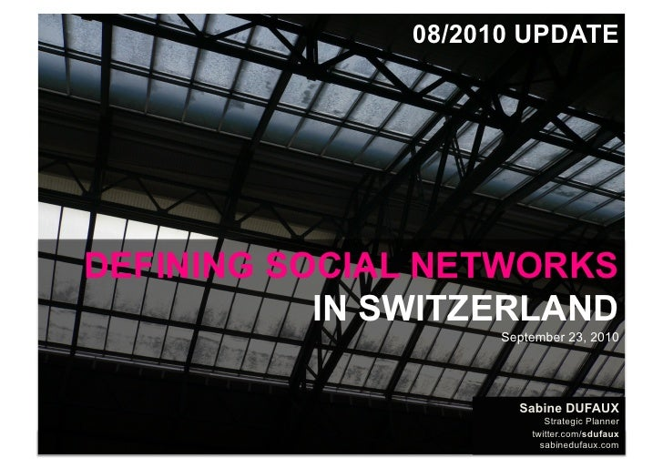 08/2010 UPDATE         DEFINING SOCIAL NETWORKS                IN SWITZERLAND                                             ...