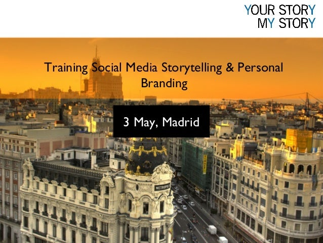 Training Social Media Storytelling & Personal Branding 3 May, Madrid