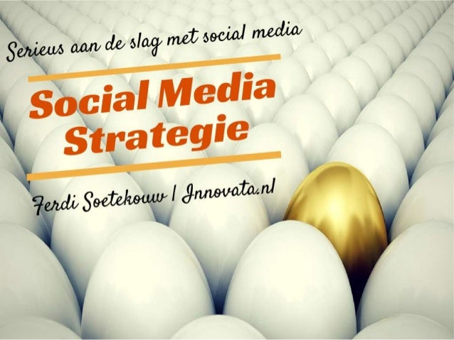 Social media strategie| 31 – 03 – 2015 | Netwerkontbijt Deventer Schouwburg| Door: Ferdi Soetekouw | Innovata.nl