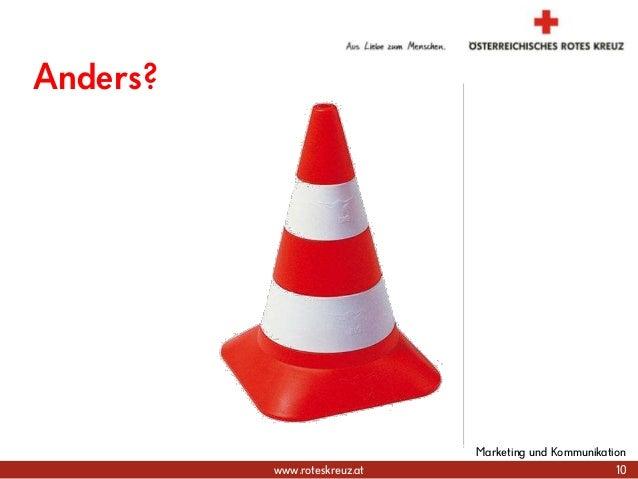 www.roteskreuz.at Anders? 10 Marketing und Kommunikation