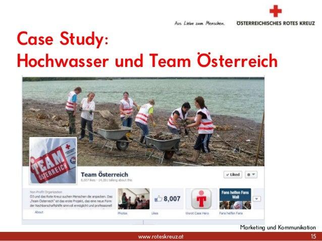 www.roteskreuz.at Case Study: Hochwasser und Team Österreich 15 Marketing und Kommunikation