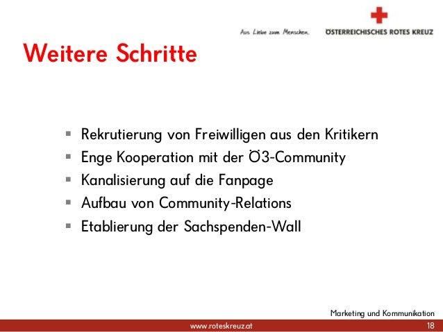www.roteskreuz.at Weitere Schritte  Rekrutierung von Freiwilligen aus den Kritikern  Enge Kooperation mit der Ö3-Communi...