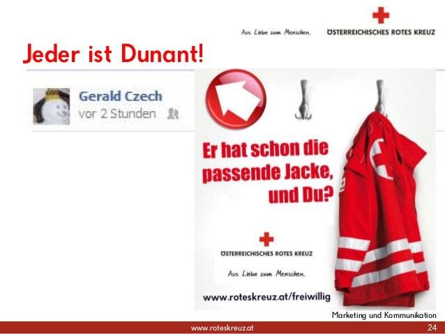 www.roteskreuz.at Jeder ist Dunant! 24 Marketing und Kommunikation