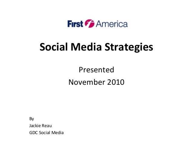 Social Media Strategies Presented November 2010 By Jackie Reau GDC Social Media