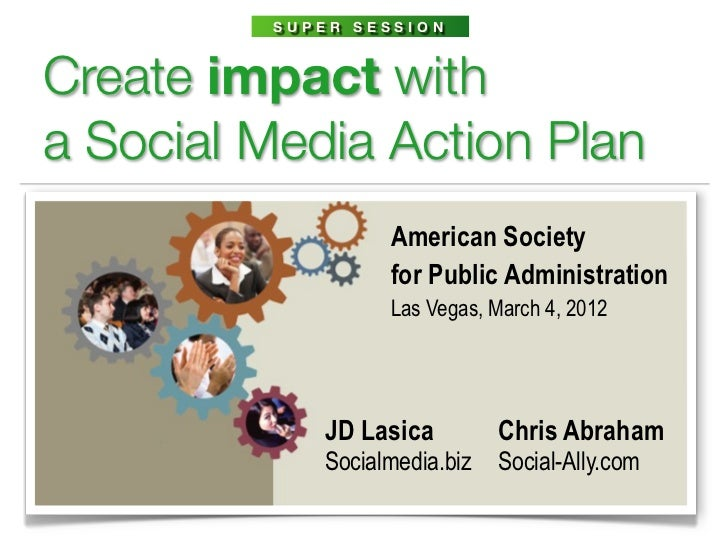 SUPER SESSIONCreate impact witha Social Media Action Plan                  American Society                  for Public Ad...