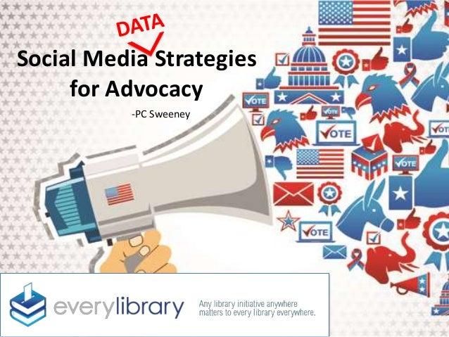 Social Media Strategies for Advocacy -PC Sweeney