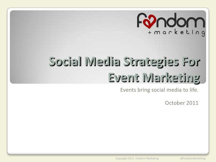Social Media Strategies For          Event Marketing              Events bring social media to life.                      ...