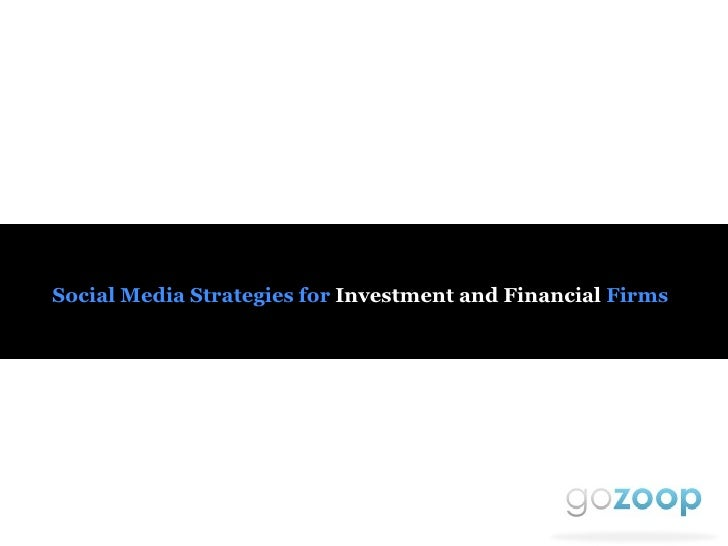 Social Media   Strategies   for   Investment and Financial  Firms