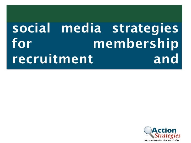 social media strategies for        membership recruitment        and                       Message Magnifiers for Non-Profits
