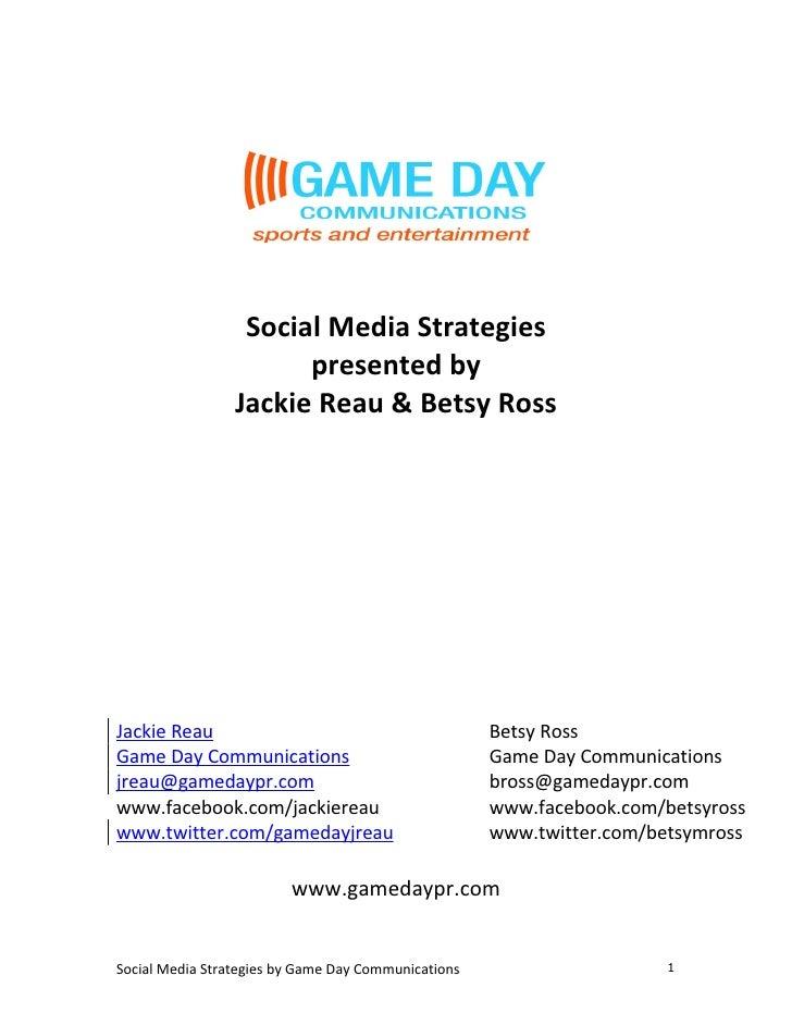 Social Media Strategies                        presented by                  Jackie Reau & Betsy Ross     Jackie Reau     ...