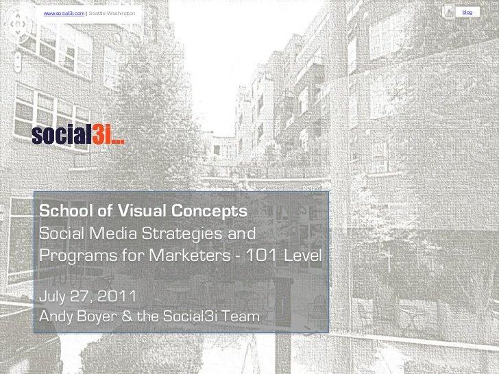 www.social3i.com | Seattle Washington   blogSchool of Visual ConceptsSocial Media Strategies andPrograms for Marketers - 1...