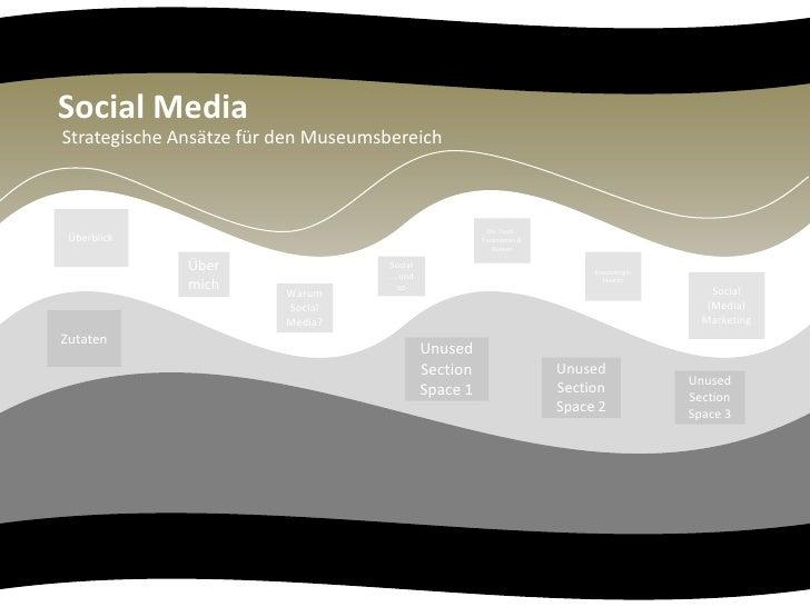 Social Media<br />Strategische Ansätze für den Museumsbereich<br />Überblick<br />Die Tools - Funktionen & Nutzen<br />Ein...