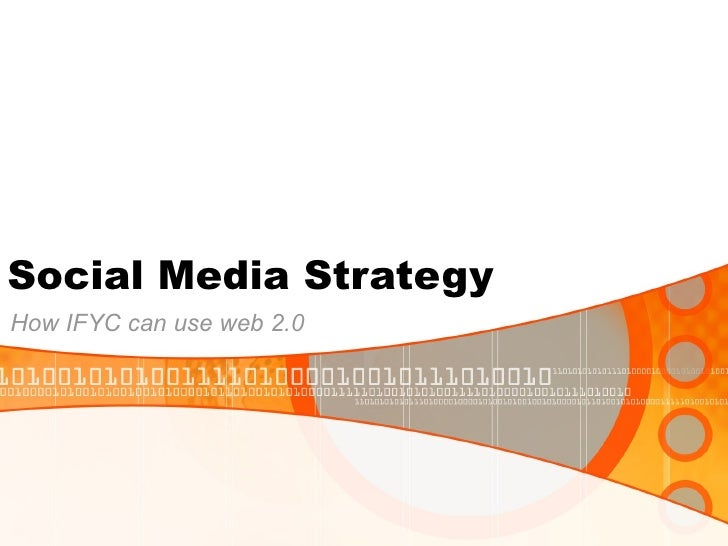 Social Media Strategy How IFYC can use web 2.0