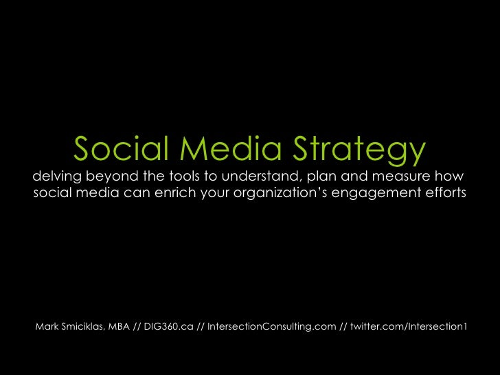 Social Media Strategy delving beyond the tools to understand, plan and measure how  social media can enrich your organizat...