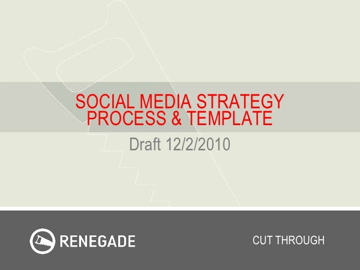 SOCIAL MEDIA STRATEGY              PROCESS & TEMPLATE<br />Draft 12/2/2010<br />