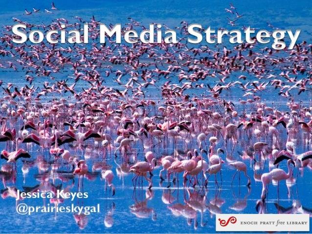 Social Media StrategyJessica Keyes@prairieskygal