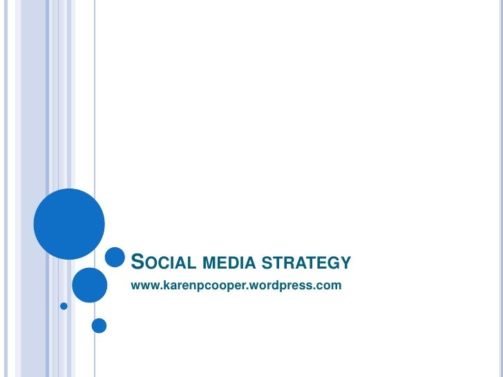Social media strategykey concepts<br />www.karenpcooper.wordpress.com<br />