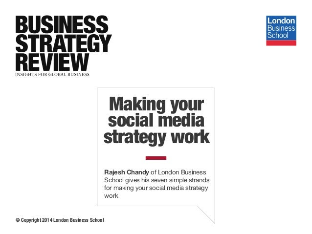 Rajesh Chandy of London Business School gives his seven simple strands for making your social media strategy work © Copyri...