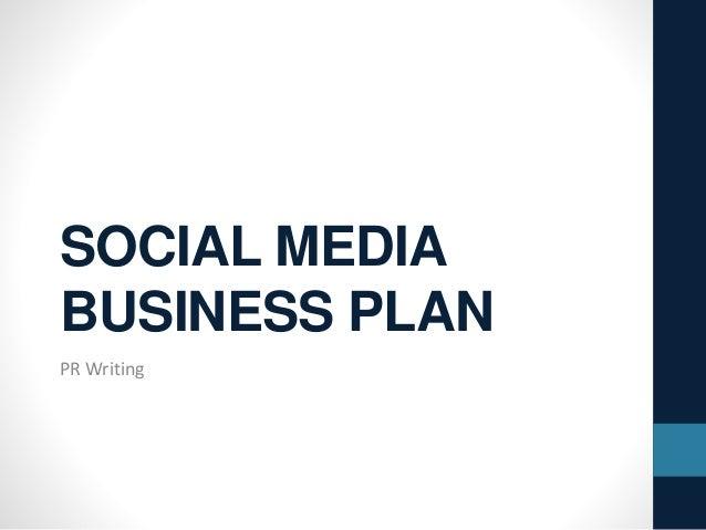 SOCIAL MEDIA BUSINESS PLAN PR Writing