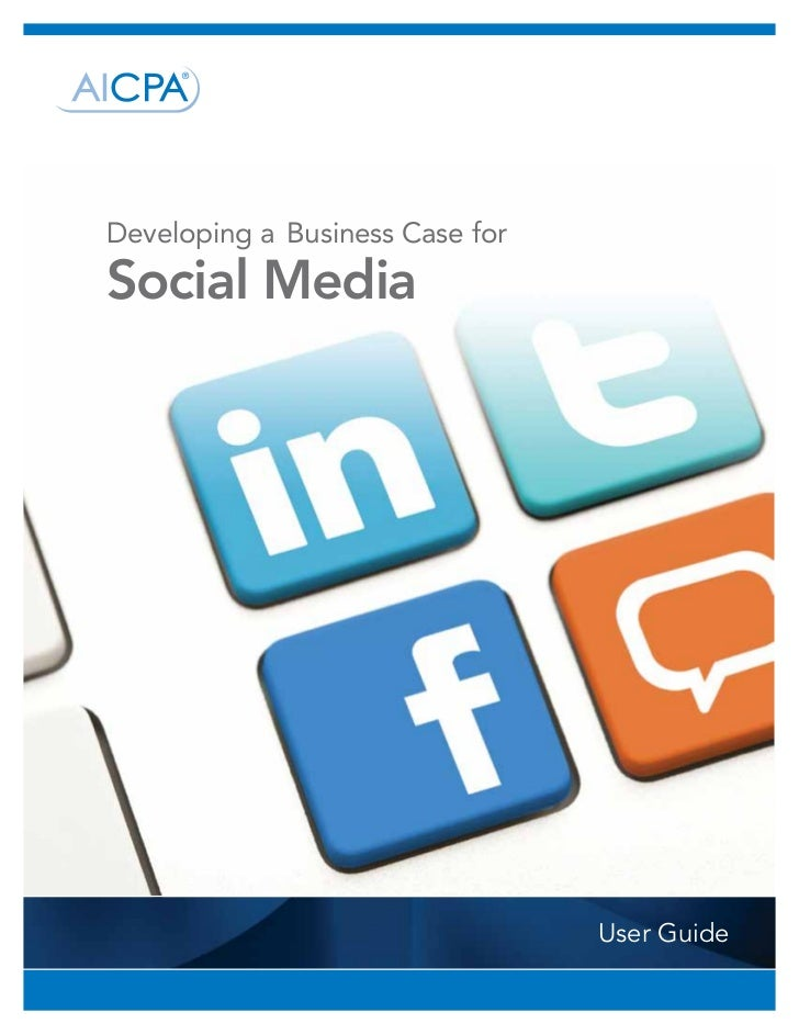 Developing a Business Case forSocial Media                                 User Guide