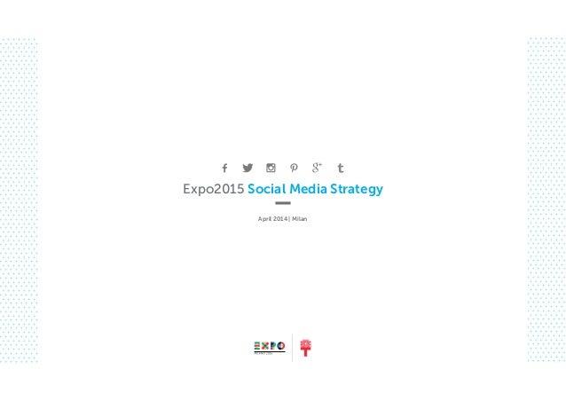 Expo2015 Social Media Strategy April 2014 | Milan