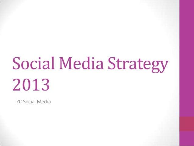 Social Media Strategy2013ZC Social Media