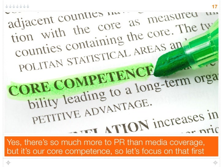 17Yes, there's so much more to PR than media coverage,but it's our core competence, so let's focus on that first