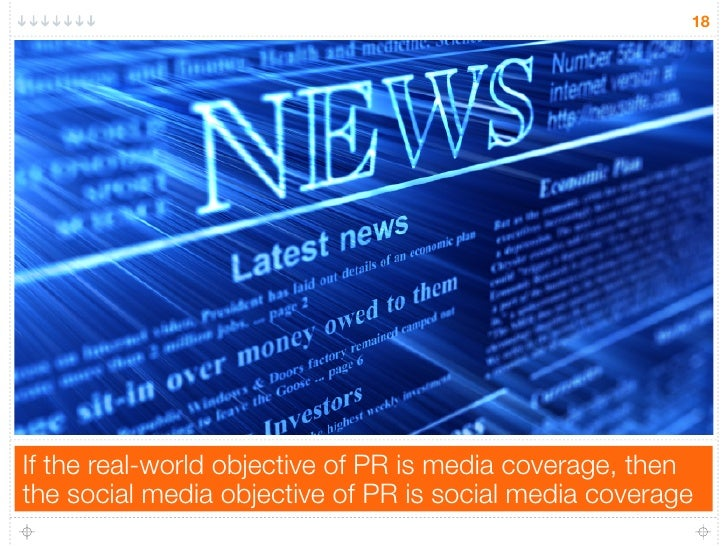 18If the real-world objective of PR is media coverage, thenthe social media objective of PR is social media coverage
