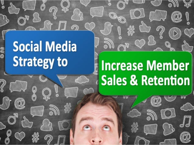 Social Media Strategy to Increase Member Sales & Retention © WebLink International#WebLink Webinar agenda • Creating a str...