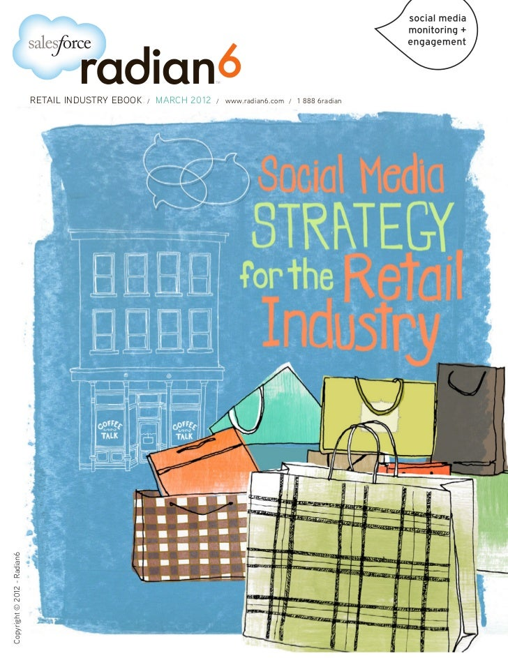 RETAIL INDUSTRY EBOOK   /   MARCH 2012   /   www.radian6.com / 1 888 6radianCopyright © 2012 - Radian6