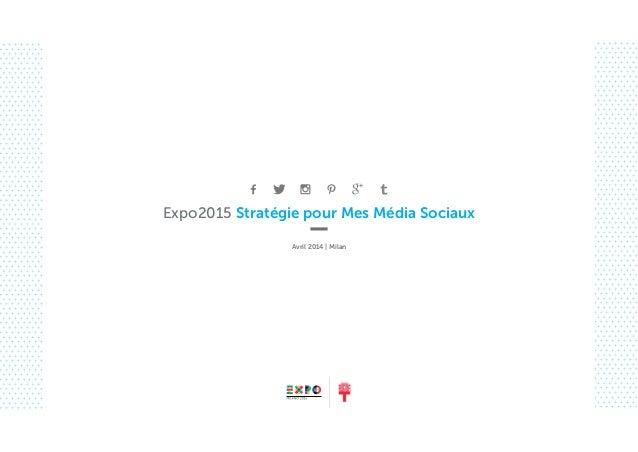Expo2015 Stratégie pour Mes Média Sociaux Avril 2014 | Milan
