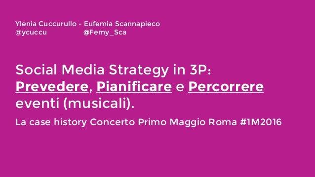 Social Media Strategy in 3P: Prevedere, Percorrere e Pianificare. Il metodo piano. Slide 3