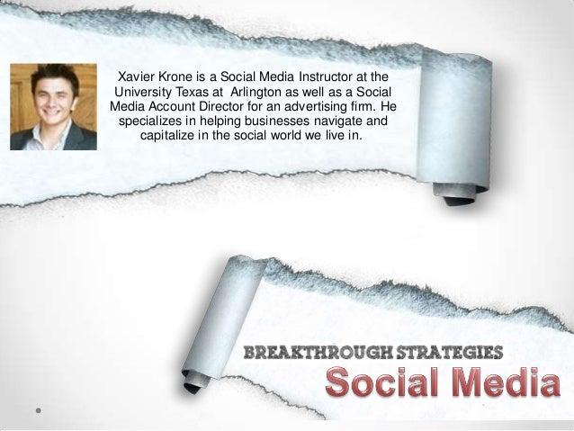 Xavier Krone is a Social Media Instructor at the University Texas at Arlington as well as a Social Media Account Director ...