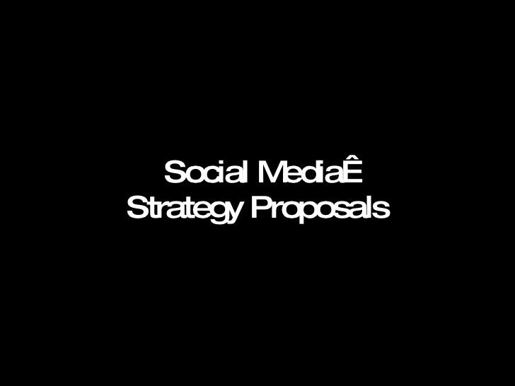 Social Media Strategy Proposals