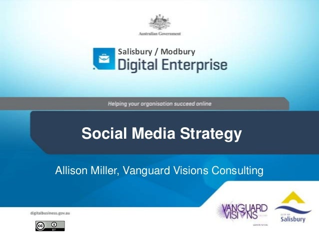 Salisbury / Modbury  Social Media Strategy Allison Miller, Vanguard Visions Consulting