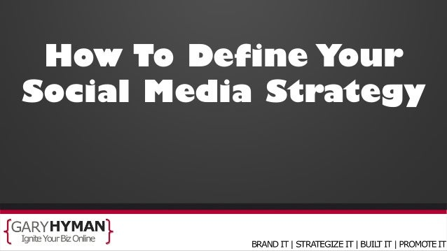 How To Define Your Social Media Strategy