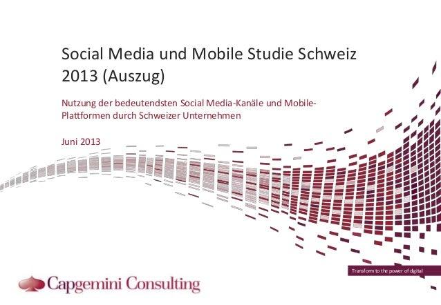 Transform to the power of digital Social Media und Mobile Studie Schweiz 2013 (Auszug) Nutzung der bedeutendsten Social Me...