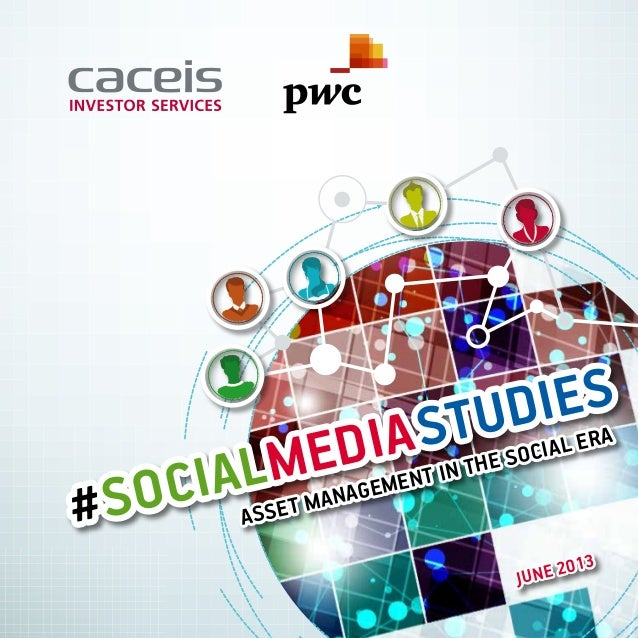 1 #SocialMediaStudies Asset management in the social era June 2013