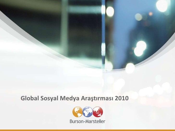 Global So sya l Med y a  Araştırması  2010