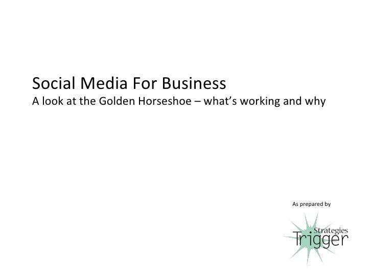 Social Media For BusinessA look at the Golden Horseshoe – what's working and why                                          ...