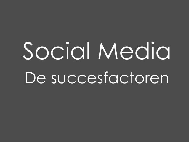 Social MediaDe succesfactoren